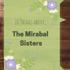 10 things about the Mirabal Sisters